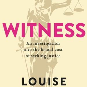 Book cover: Witness: An Investigation into the Brutal Cost of Seeking Justice