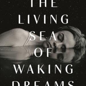 Book cover: The Living Sea of Waking Dreams