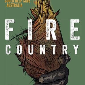 Book cover: Fire Country: How Indigenous Fire Management Could Help Save Australia