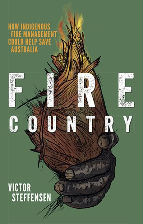 Cover image for Fire Country: How Indigenous Fire Management Could Help Save Australia